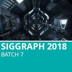 Siggraph 2018 Batch 7