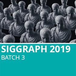 Siggraph 2019 Batch 3