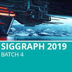 Siggraph 2019 Batch 4